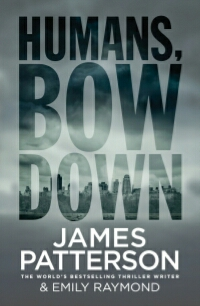 Review: Humans, Bow Down by James Patterson and EmilyRaymond