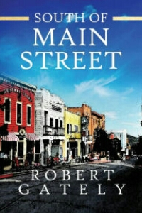 Review: South of Main Street by Robert Gately