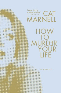 Review: How to Murder Your Life by CatMarnell